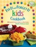 Fix It and Forget It Kids Cookbook