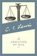 Abolition of Man by C. S. Lewis