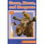 Goose Moose Mongoose