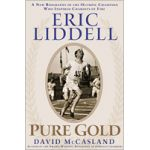 Eric Liddell: Pure Gold by McCasland