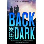 Back Before Dark by Tim Shoemaker