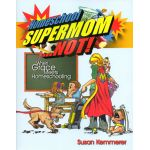 Homeschool Supermom Not Combo