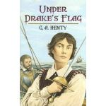 Under Drake's Flag by G A Henty