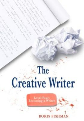 The Creative Writer Level 4: Becoming a Writer