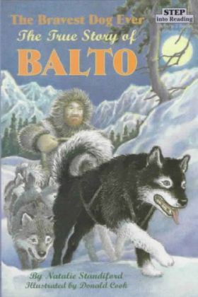 Balto, the Bravest Dog Ever by Standiford
