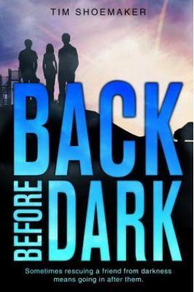 Back Before Dark by Tim Shoemaker
